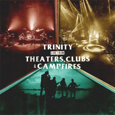 Trinity Live From Theaters, Clubs and Campfires