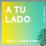 Trinity & Rosso - A Tu Lado